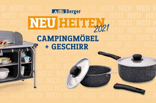 Berger Neuheiten 2021: Campingmöbel und Geschirr